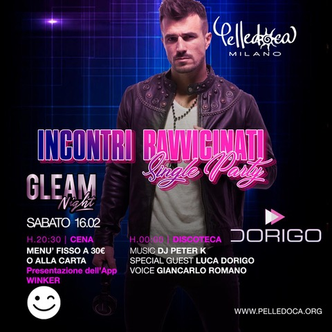 Pelledoca - Milano: 14/2 San Valentino, 15/2 Cena Cantata + Scent of a Woman, 16/2 Incontri Ravvicinati / Single Party