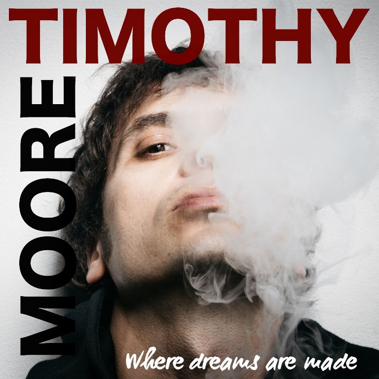 Timothy Moore, Where Dreams Are Made è il nuovo album dell'artista italo-inglese