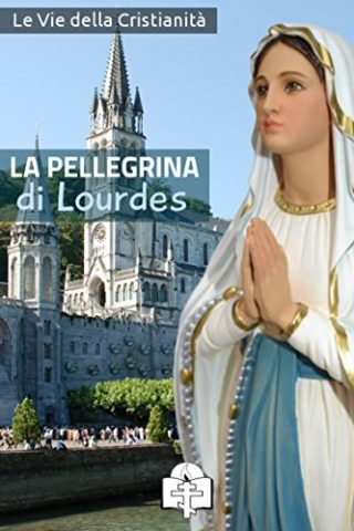 Ebook – La Pellegrina di Lourdes