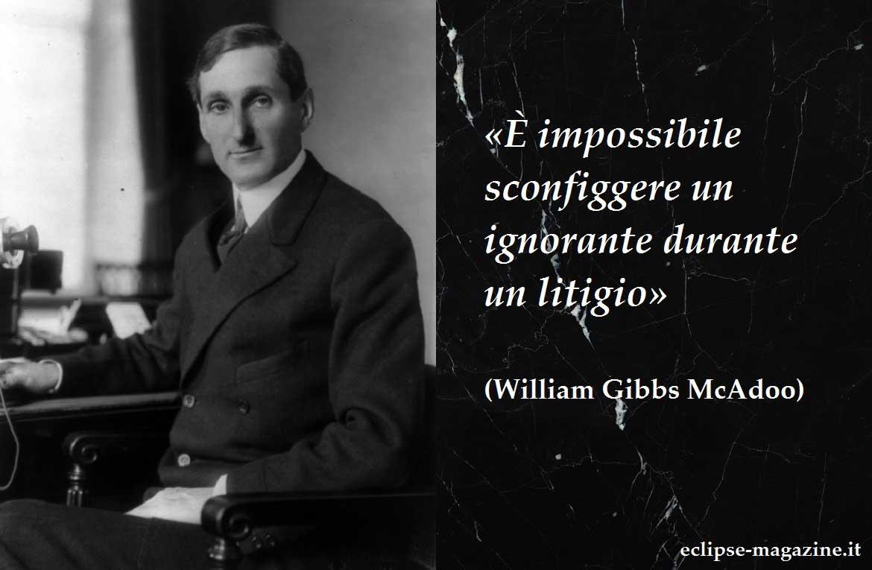Aforisma di oggi, 31 Maggio: William Gibbs McAdoo