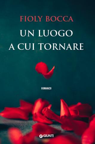 Fioly Bocca, Un luogo a cui tornare, Giunti Editore - Primi capitoli