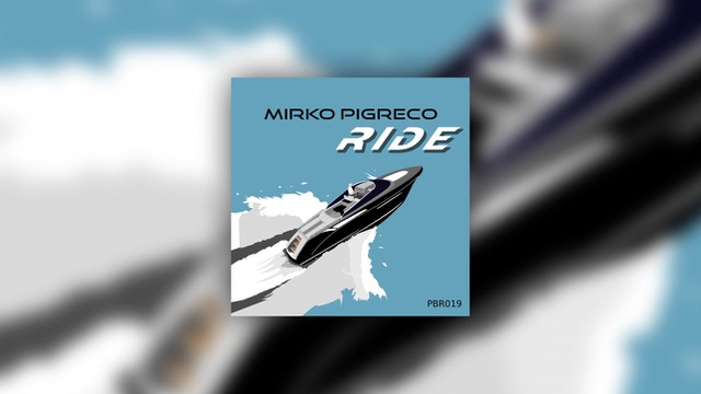 Mirko Pigreco, un'estate al top con Ride EP (Petra Beat Records)