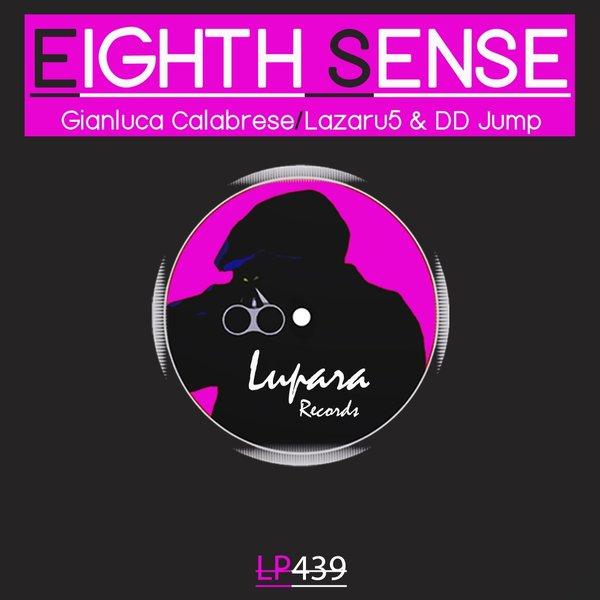 Eighth Sense: Gianluca Calabrese, Lazaru5, DD Jump
