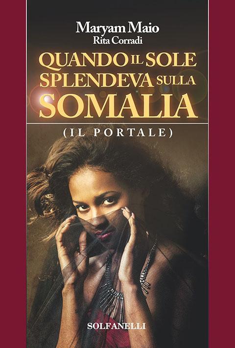 Novità nelle libreria Quando il sole splendeva sulla Somalia