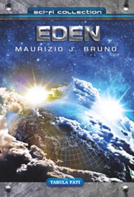 Il nuovo libro di fantascienza EDEN di Maurizio J. Bruno