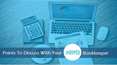 Ways To Make Your Relation With Your XERO Bookkeeper Much More Productive
