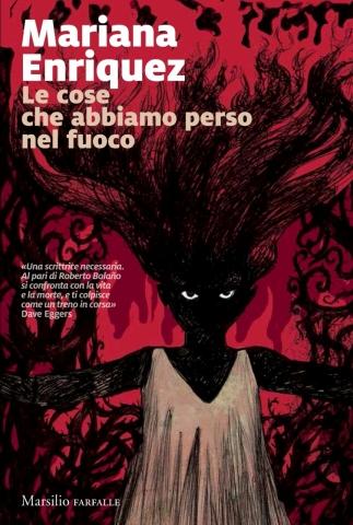 Mariana Enriquez, Le cose che abbiamo perso nel fuoco, traduzione di Fabio Cremones, Marsilio Editori - Primi capitoli