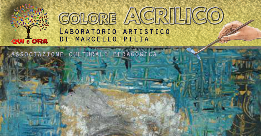 "Laboratorio artistico ""COLORE ACRILICO"" di Marcello Pilia"