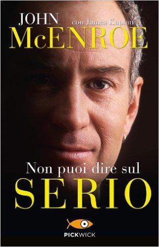 Libreria dello sport: John McEnroe, James Kaplan - Non puoi dire sul serio